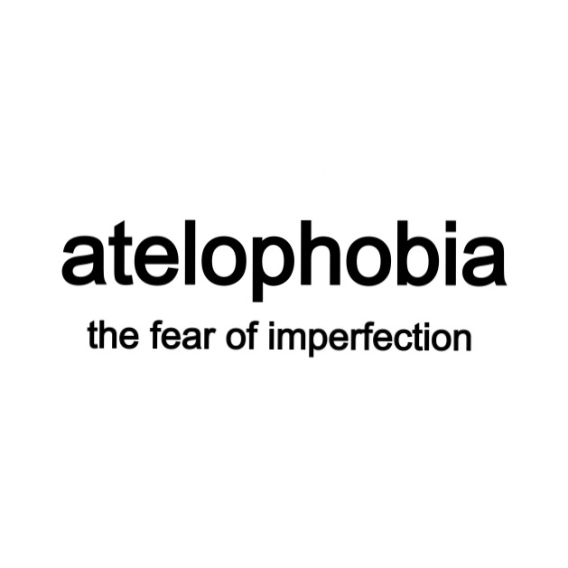 anorexia, atelophobia, fear and imperfection
