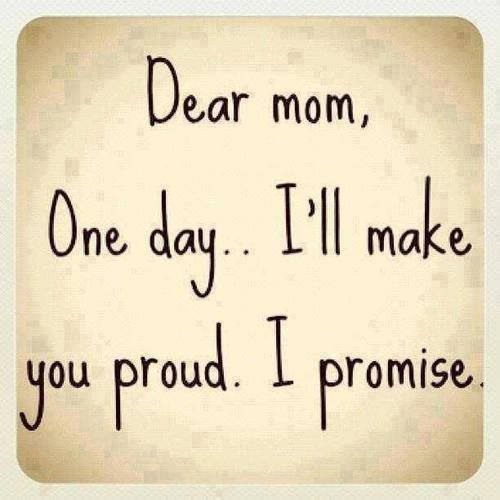 family, proud, mother, mom, promise