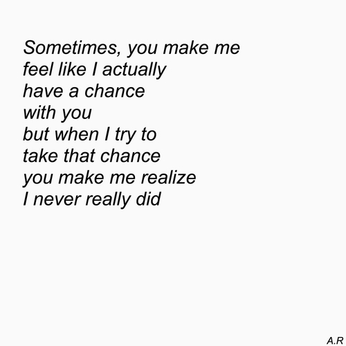 Deep Sad Quotes For Him: You Makes Me Feel Like This