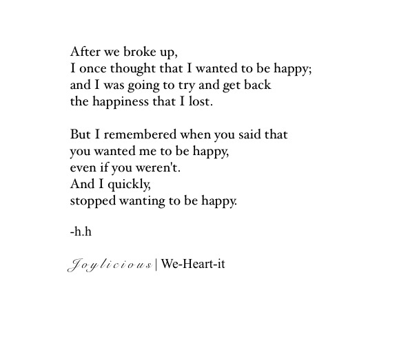 break up, happiness, poem and quotes
