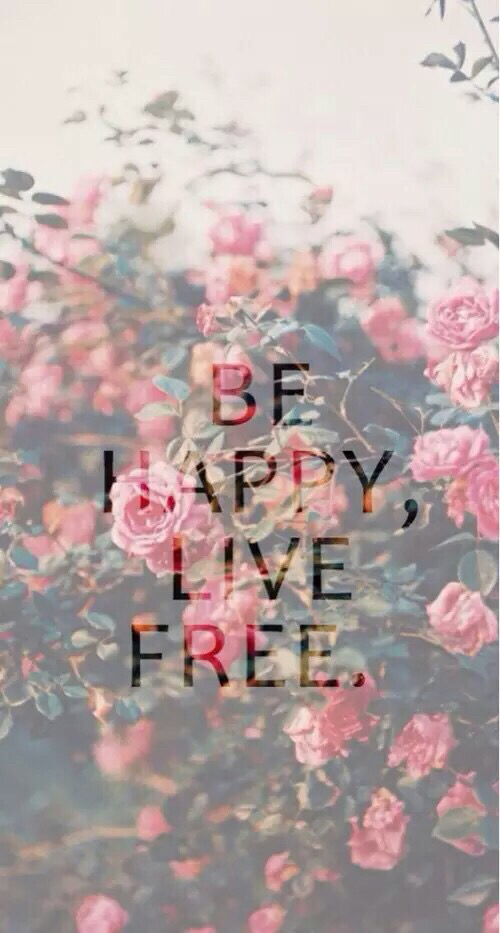 Background Be Happy Flower Live Free Power Quotes Spring