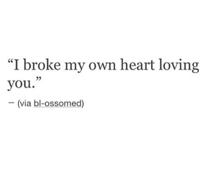 Quotes About Broken Love Tumblr : broken, heart breaker, relationship, tumblr love quotes - image ...