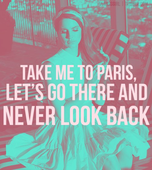 couple, del, girl, lana, lana del rey, mind, paris, rey, text, your