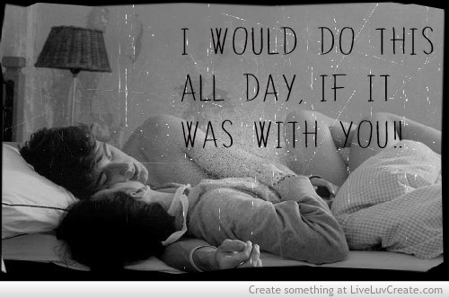all day, couples, cute, love, pretty, quote, quotes