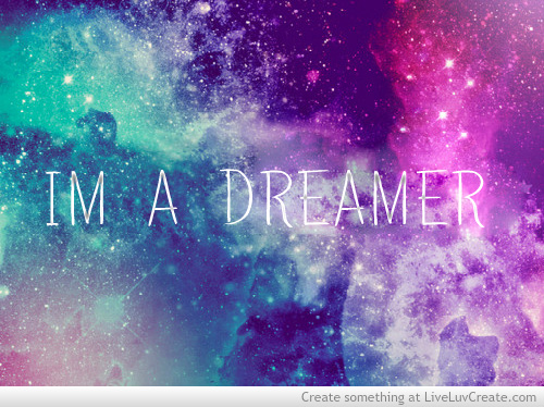 beautiful, cute, dream, girls, im dreamer, life, love, pretty, quote, quotes