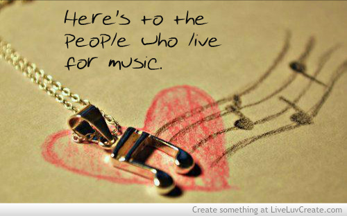 beautiful, cute, life, living for music, love, music, pretty, quote, quotes