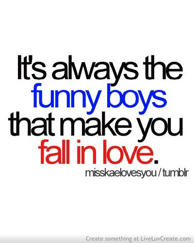 Funny Quotes About Boys And Love : boys, cute, fall, funny, funny boys, life, love, pretty, quote, quotes