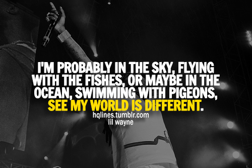 hqlines, life, lil wayne, love, quotes, sayings, weezy