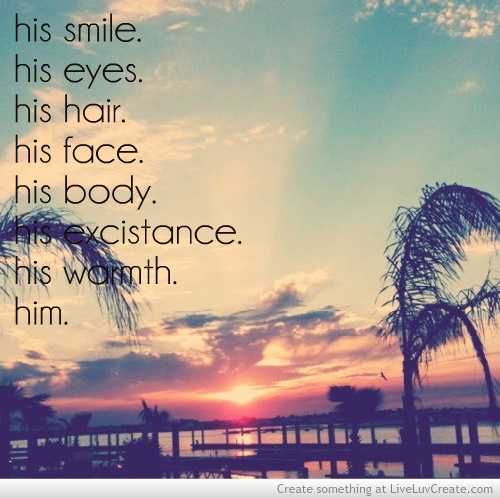 ... him, his, his smile, life, love, pretty, quote, quotes, smile, warmth