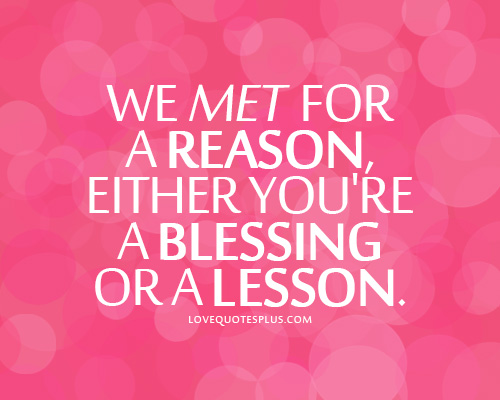 blessings, lesson, life, love, love quotes, love sayings, quotations, quotes, reason, relationship, sayings, sweet, sweet quotes, true love