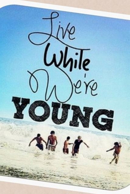 cute, live while were young, love, one direction songs writing text, pretty, quote, quotes