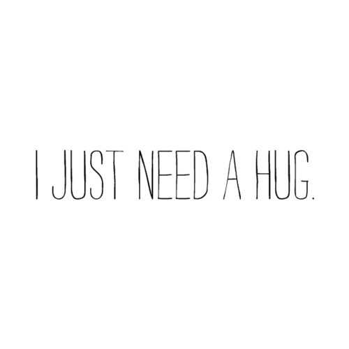 I Want To Cuddle With You Quotes: I Just Need A Hug Quotes. QuotesGram