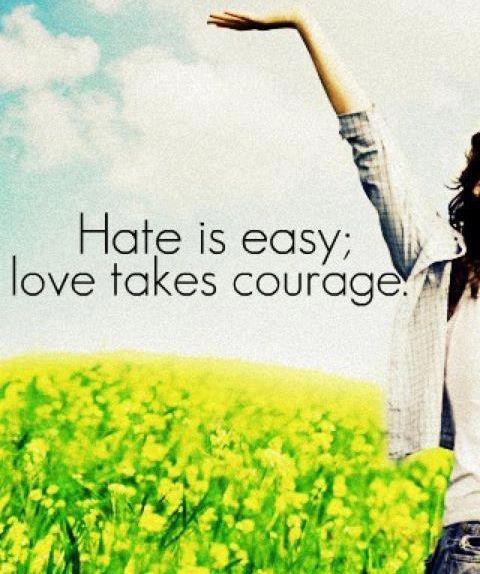 courage, easy, hate and hate is easy